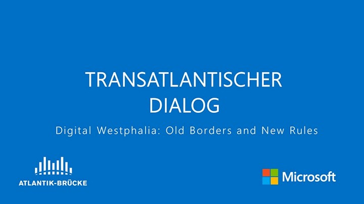 Transatlantischer Dialog - Digital Westphalia: Old Borders and New Rules