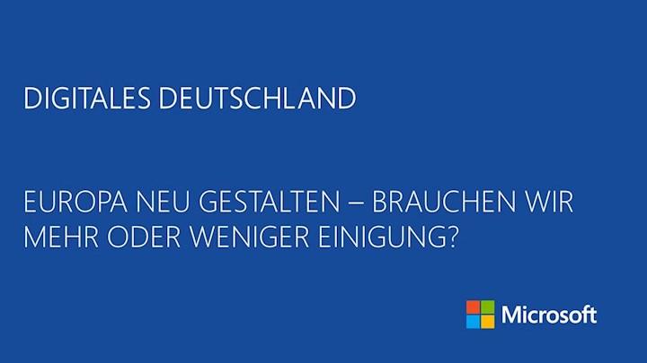 Digitales Deutschland, Europa neu gestalten - Brauchen wir mehr oder weniger Einigung?