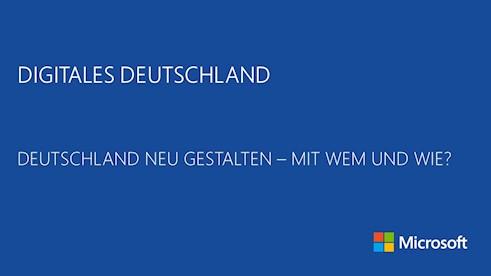 Digitales Deutschland: Deutschland neu gestalten - mit wem und wie?