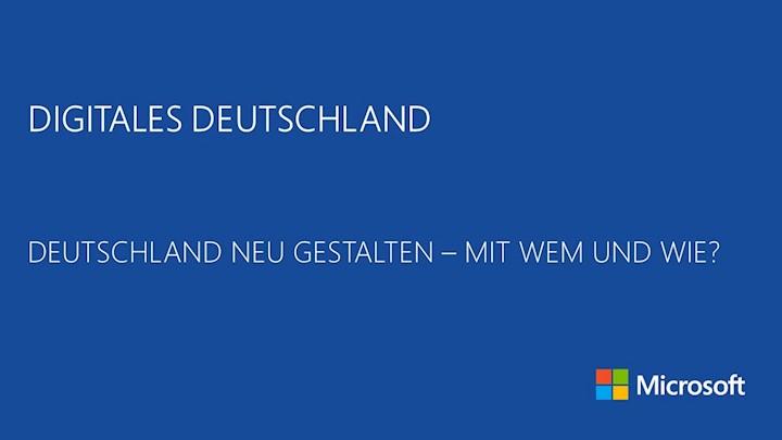 Digitales Deutschland - Deutschland neu gestalten - mit wem und wie?