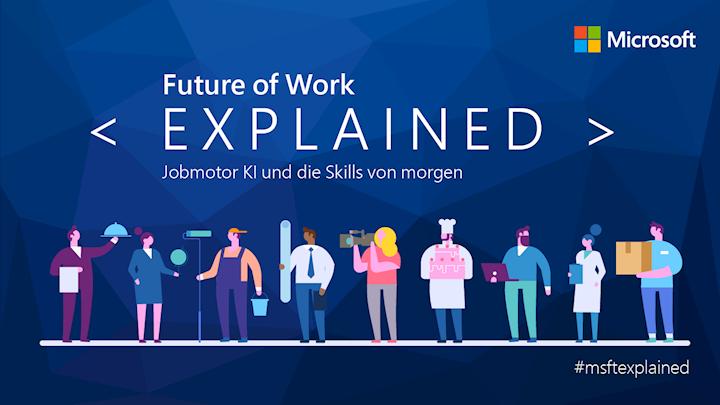 Future of Work EXPLAINED - Jobmotor KI und die Skills von morgen