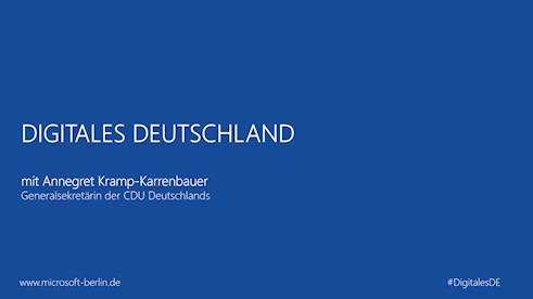 Digitales Deutschland mit Annegret Kramp-Karrenbauer