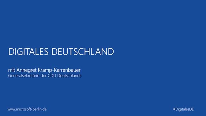Digitales Deutschland mit Annegret Kramp-Karrenbauer, Generalsekretärin der CDU Deutschlands