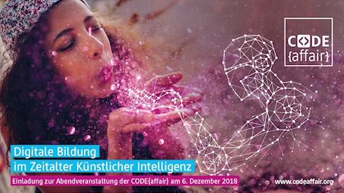 CODE{affair} 2018 - Digitale Bildung im Zeitalter Künstlicher Intelligenz