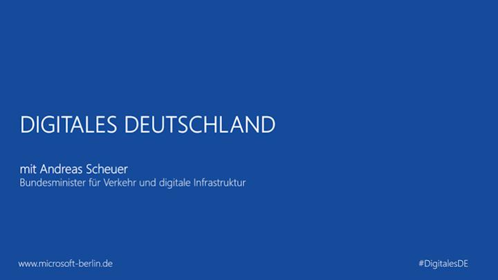 Digitales Deutschland mit Andreas Scheuer MdB, Bundesminister für Verkehr und digitale Infrastruktur